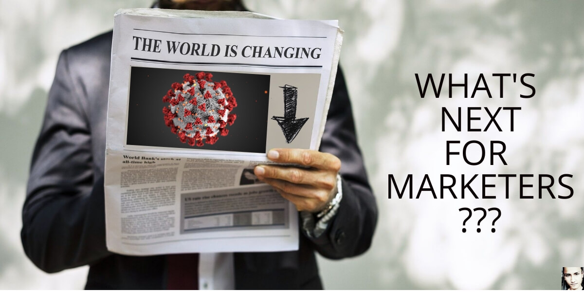 newspaper showing coronavirus is changing the world with a subtext of What's Next for Marketers and photo of anoop yersong